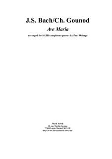 Ave Maria: For SATB saxophone quartet by Johann Sebastian Bach, Charles Gounod