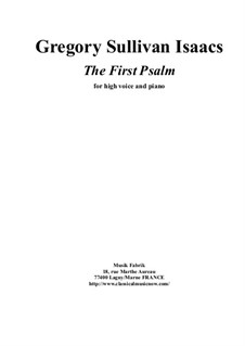 The First Psalm for high voice and piano: The First Psalm for high voice and piano by Gregory Sullivan Isaacs