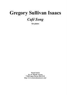 Café Song for piano (intermediate level): Café Song for piano (intermediate level) by Gregory Sullivan Isaacs