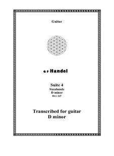 Suite No.4 in D Minor, HWV 437: Sarabande, for guitar by Georg Friedrich Händel
