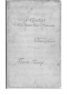 Six Quartets for Flute, Violin, Viola and Cello: Six Quartets for Flute, Violin, Viola and Cello by Bartolomeo Campagnoli