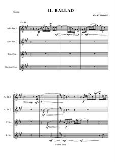 Ballade for Sax Quartet: Ballade for Sax Quartet by Gary Mosse