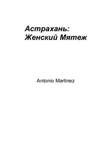 Astrakhan: Feminine Uprising, Op.4 No.4: Astrakhan: Feminine Uprising by Antonio Martinez