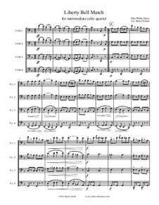 Liberty Bell March: For intermediate cello quartet by John Philip Sousa