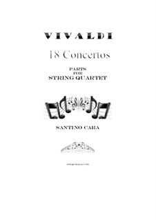 18 Concertos - Parts for String Quartet, Op.3,4,6,7,8,9,12: 18 Concertos - Parts for String Quartet by Antonio Vivaldi