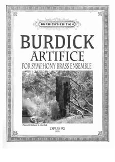 Artifice for symphonic brass ensemble, Op.92: Artifice for symphonic brass ensemble by Richard Burdick