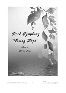 Rock Symphony Living Hope: Movement 4, Op.18 by Andfrullato
