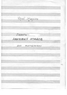 9 jazz etude for piano: 9 jazz etude for piano by Yuri Markin