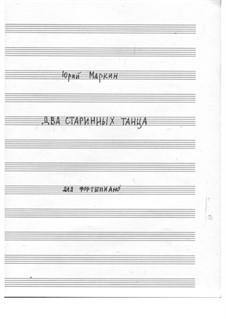 2 old dances for piano: 2 old dances for piano by Yuri Markin