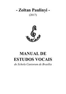 Manual de estudos vocais em português: Manual de estudos vocais em português by Zoltan Paulinyi