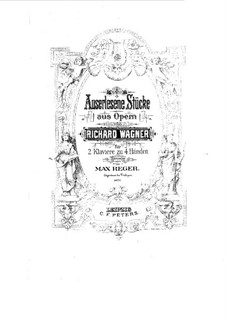 Selected Movements from the Operas: Volume II, for two pianos four hands by Richard Wagner