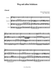 Weg mit allen Schätzen: para quartetos de cordas by Johann Sebastian Bach