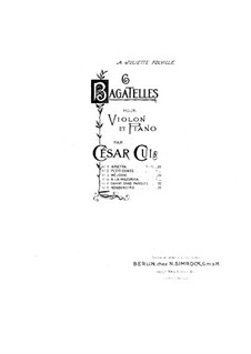 Six Bagatelles for Violin and Piano, Op.51: No.6 Rondinetto – score, part by César Cui