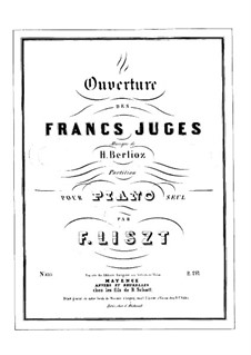 Les francs-juges. Overture, H.23 Op.3: Para Piano, S.471 by Hector Berlioz