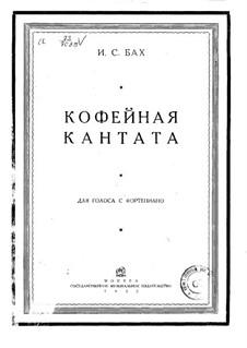 Schweigt stille, plaudert nicht (Coffee Cantata), BWV 211: Partitura piano-vocal by Johann Sebastian Bach