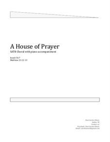 A House of Prayer. Choral SATB: A House of Prayer. Choral SATB by Dan Cutchen