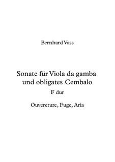 Sonate F dur für Viola da Gamba und obligates Cembalo: Sonate F dur für Viola da Gamba und obligates Cembalo by Bernhard Vass