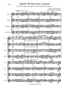Quick we have but a second: For flute quartet (2 flutes, alto flute, bass flute) by Charles Villiers Stanford, folklore