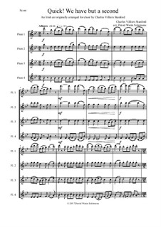 Quick we have but a second: For flute quartet (4 C flutes) by Charles Villiers Stanford, folklore