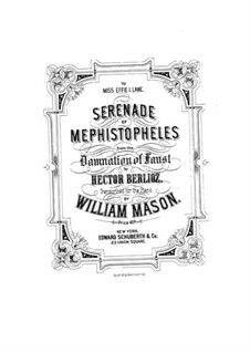 The Damnation of Faust, H.111 Op.24: Serenade of Mephistopheles, for piano by Hector Berlioz