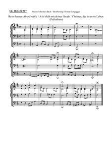 Ach bleib mit deiner Gnade / Beim letzten Abendmahle / Christus, der ist mein Leben (Präludium): Ach bleib mit deiner Gnade / Beim letzten Abendmahle / Christus, der ist mein Leben (Präludium) by Johann Sebastian Bach