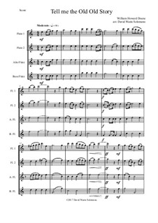 7 Songs of Glory for flute quartet (2 C flutes, alto flute, bass flute): Tell me the old old story by Robert Lowry, William Howard Doane, Charles Wesley, Jr., William Batchelder Bradbury, Charles Hutchinson Gabriel, Edwin Othello Excell, D. B. Towner