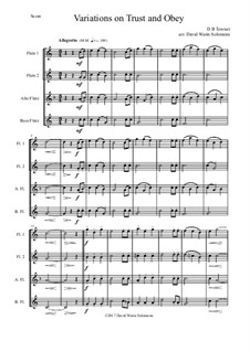 Trust and Obey: Variations, for flute quartet (2 C flutes, alto flute, bass flute) by D. B. Towner