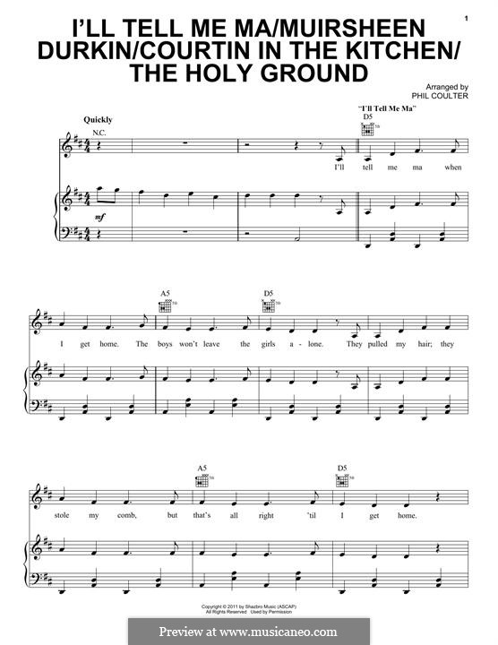 I'll Tell Me Ma/Muirsheen Durkin/Courtin in the Kitchen/The Holy Ground: Para vocais e piano (ou Guitarra) by Phil Coulter