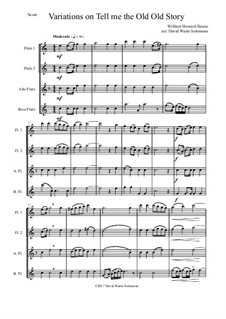 Tell Me the Old. Old Story: Variations, for flute quartet by William Howard Doane