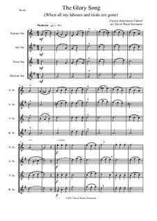 7 Songs of Glory for saxophone quartet: The Glory Song by Robert Lowry, William Howard Doane, Charles Wesley, Jr., William Batchelder Bradbury, Charles Hutchinson Gabriel, Edwin Othello Excell, D. B. Towner