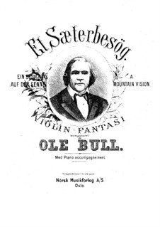 Et Sæterbesög (A Mountain Vision): partitura by Ole Bull