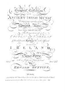 A General Collection of the Ancient Music of Ireland for Piano: A General Collection of the Ancient Music of Ireland for Piano by Edward Bunting