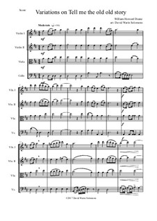 Tell Me the Old. Old Story: Variations, for string quartet by William Howard Doane