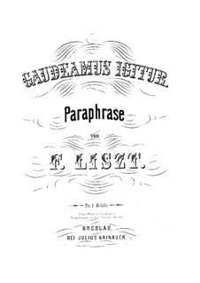 Concert Paraphrase on 'Gaudeamus igitur', S.240: Concert Paraphrase on 'Gaudeamus igitur' by Franz Liszt