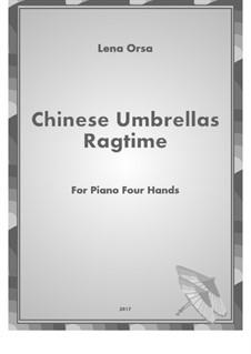 Chinese Umbrellas Ragtime: para piano de quadro mãos by Lena Orsa