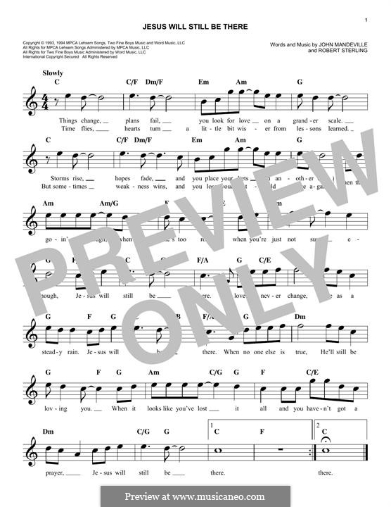 Jesus Will Still Be There (Point of Grace): melodia by John Mandeville, Robert Sterling