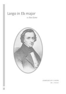 Largo in E Flat Major, B.109 KK. IVb/5: para baixo by Frédéric Chopin