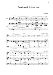 Segui, segui, dolente core: Para vocais e piano by Andrea Falconieri