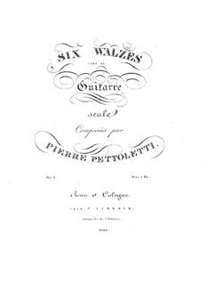 Six Waltzes for Guitar, Op.1: Six Waltzes for Guitar by Pietro Pettoletti