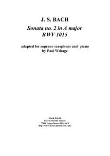 Sonata for Violin and Harpsichord No.2 in A Major, BWV 1015: Arrangement for soprano saxophone and piano by Johann Sebastian Bach