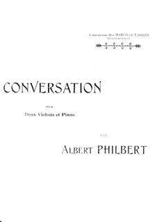 Conversation for Two Violins and Piano: Conversation for Two Violins and Piano by Albert Philbert