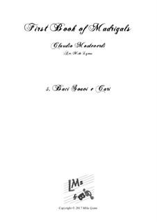 Book 1 (a cinque voci), SV 23–39: No.05. Baci soavi e cari. Arrangement for quintet instruments by Claudio Monteverdi