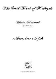 Book 6 (a cinque voci), SV 107-116: No.03 Dove, dove è la fede. Arrangement for quintet instruments by Claudio Monteverdi