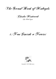 Book 2 (a cinque voci), SV 40–59: No.5 Non Giacinti o Narcisi. Arrangement for quintet instruments by Claudio Monteverdi