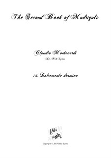 Book 2 (a cinque voci), SV 40–59: No.16 Dolcemente dormiva. Arrangement for quintet instruments by Claudio Monteverdi