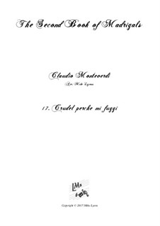Book 2 (a cinque voci), SV 40–59: No.17 Crudel Perche mi Fuggi. Arrangement for quintet instruments by Claudio Monteverdi