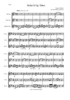 Strike it up Tabor: Variations, for saxophone trio (alto, tenor, baritone) by Thomas Weelkes