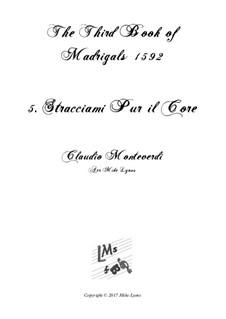 Book 3 (a cinque voci), SV 60–74: No.05 Stracciami Pur Il Core. Arrangement for quintet instruments by Claudio Monteverdi