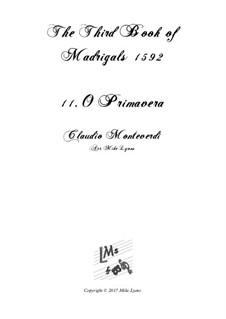 Book 3 (a cinque voci), SV 60–74: No.11 O Primavera. Arrangement for quintet instruments by Claudio Monteverdi
