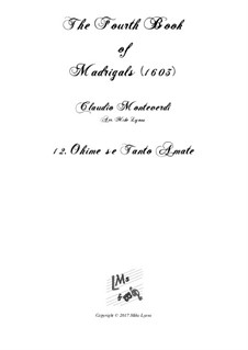 Book 4 (a cinque voci), SV 75–93: No.12 Ohime se Tanto Amate. Arrangement for quintet instruments by Claudio Monteverdi
